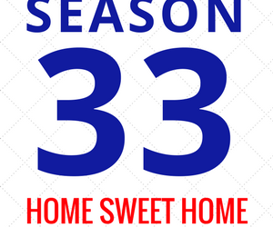 "Announcing Season 33 – ""Home Sweet Home"" (2018-2019)"