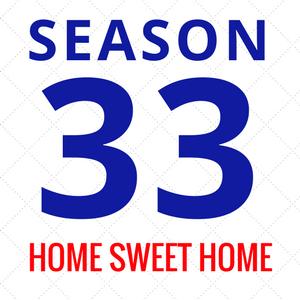 "Announcing Season 33 – ""Home Sweet Home"" (2018-2019)"
