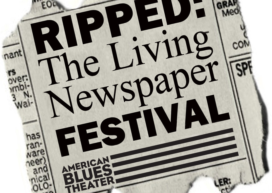 2016 Ripped: the Living Newspaper Festival – Call for Submissions