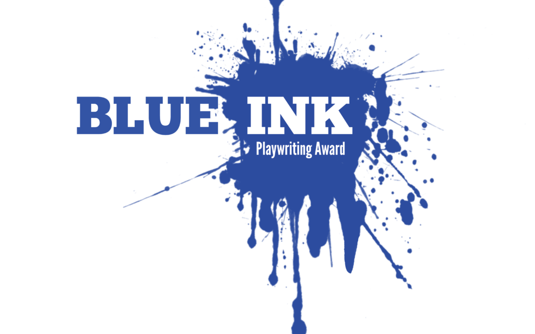 2019 Blue Ink Playwriting Award Winner Announced