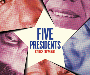 Rave Reviews for FIVE PRESIDENTS